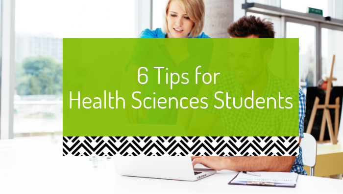 6 Tips for Health Sciences Students