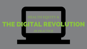 Health equity and the digital revolution