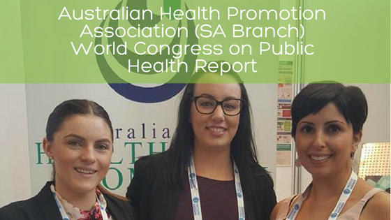 Guest blog image of report from Australian Health Promotion Association SA Branch on World Congress on Public Health