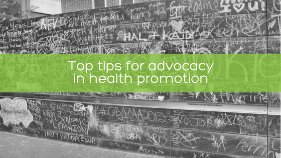 Top tips for advocacy in health promotion blog graphic