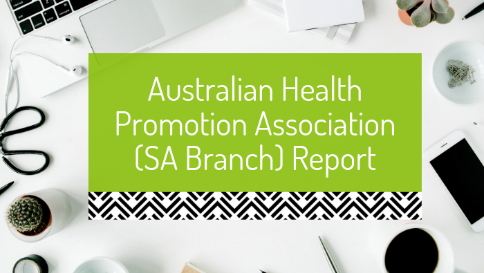 Guest Blog: Australian Health Promotion Association (SA Branch) Report from World Congress on Public Health