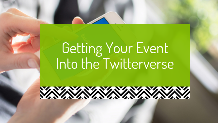 Getting your event in the Twitterverse