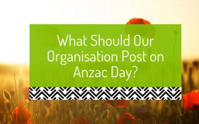 Anzac Day Social Media – What should our organisation post?