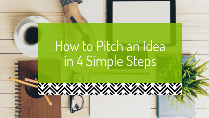 How to pitch an idea in 4 simple steps